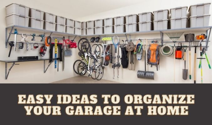 Easy Ideas to Organize Your Garage at Home