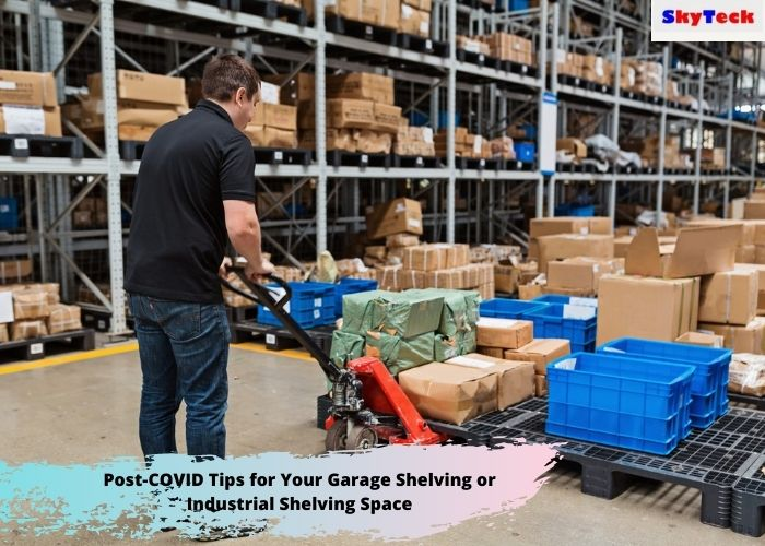 Post-COVID Tips for Your Garage Shelving or Industrial Shelving Space