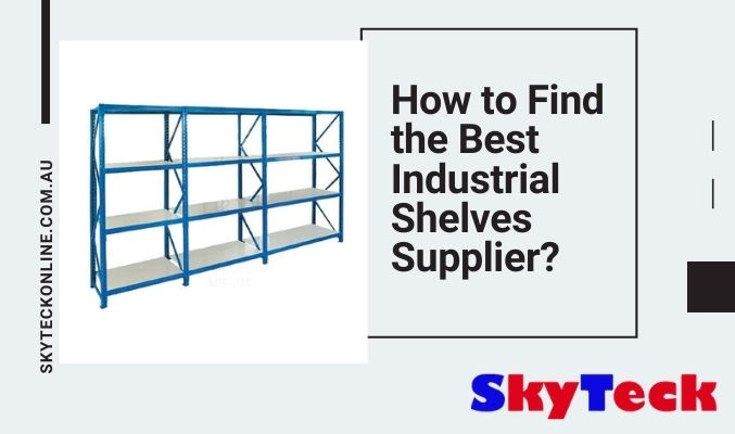How to Find the Best Industrial Shelves Supplier?
