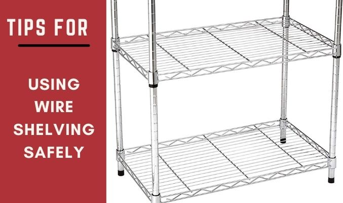 Tips for Using Wire Shelving Safely
